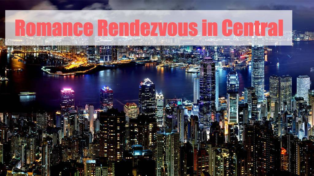 Romance Rendezvous in Central